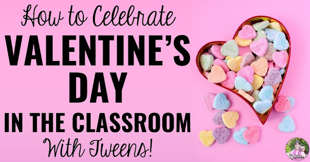 "Image of candy hearts and text, ""How to Celebrate Valentine's Day in the Classroom With Tweens"""
