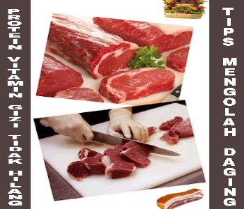 Tips Cara Mengolah Daging Biar Protein Atau Vitamin Yang Terkandung  Didalam Daging Tidak Hilang