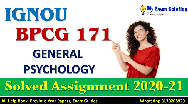 BPCG 171 GENERAL PSYCHOLOGY Solved Assignment 2020-21