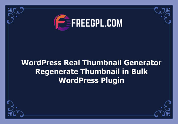 WordPress Real Thumbnail Generator Free Download