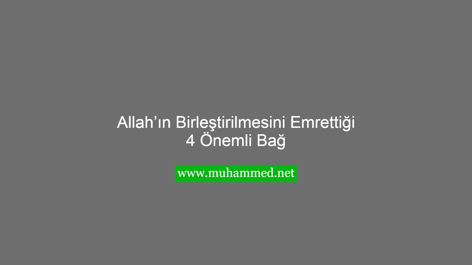 Allah'ın Birleştirilmesini Emrettiği 4 Önemli Bağ