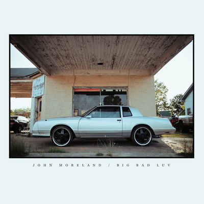 John Moreland - Big Bad Luv - Album Download, Itunes Cover, Official Cover, Album CD Cover Art, Tracklist
