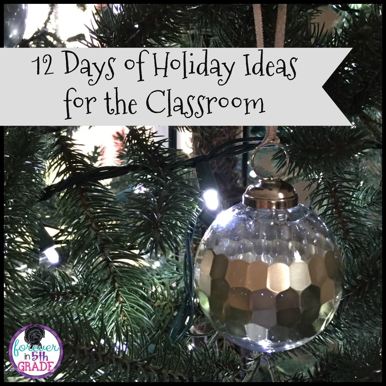 Forever In Fifth Grade 12 Days Of Holiday Ideas For The