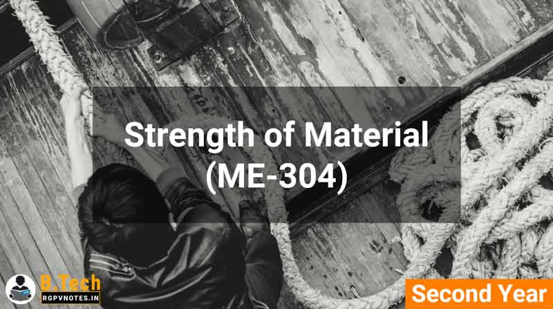 Strength of Material (ME-304) B.Tech RGPV notes AICTE flexible curricula