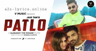 पतलो Patlo Lyrics in Hindi | Jais Tak