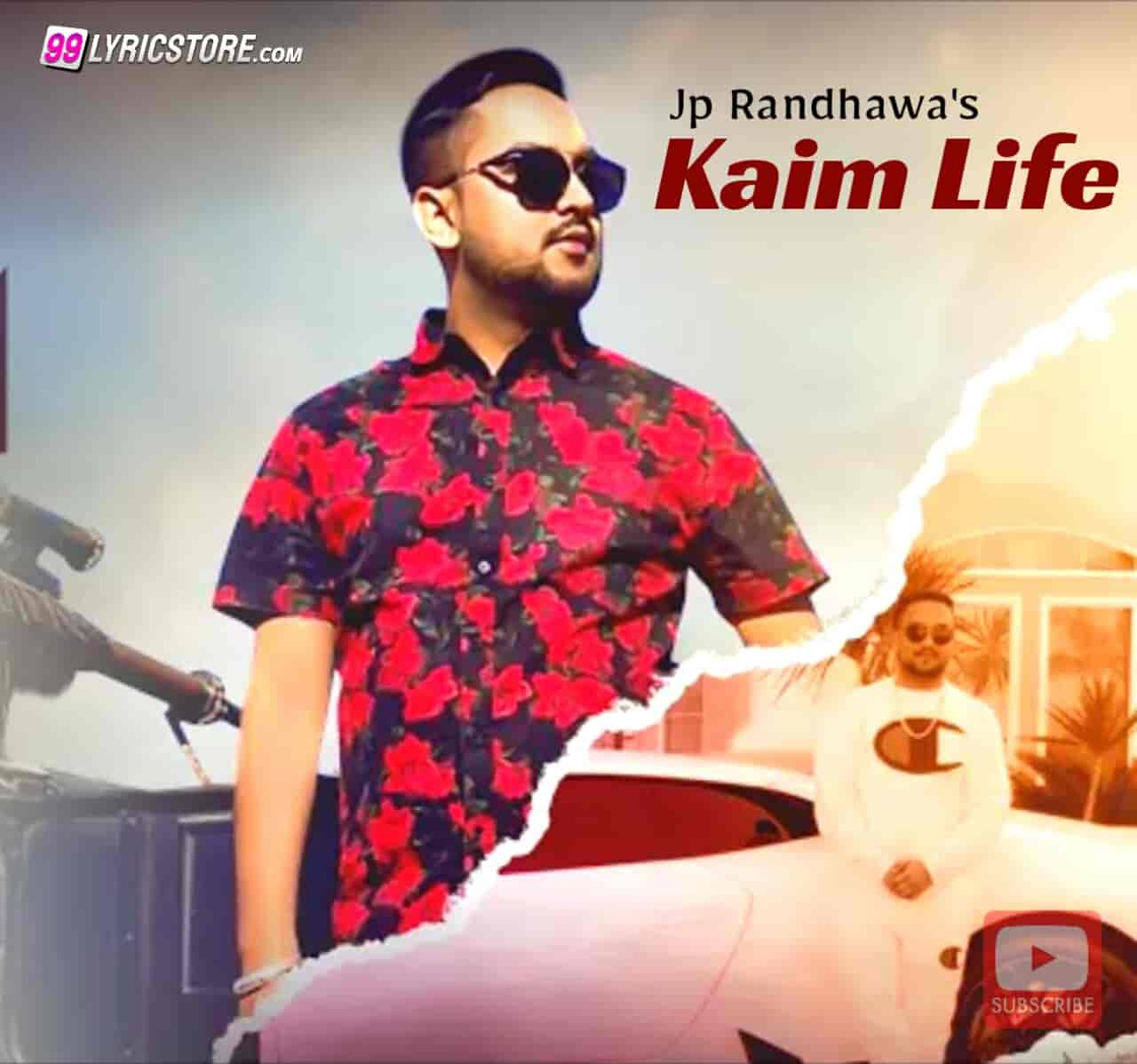 Kaim Life Punajbi Song Sung by Jp Randhawa & rap by Karan Aujla