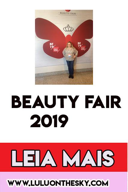 Beauty Fair 2019 : o que eu achei