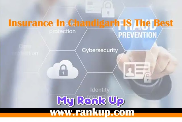 Insurance In Chandigarh IS The Best