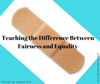 Teaching the difference between fairness and equality; Removing the Stumbling Block