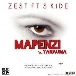 Download new Audio by Zest ft S Kide - Mapenzi Yanauma