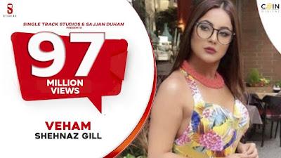Veham – Shehnaz Kaur Gill Song English/hindi Lyrics idoltube -