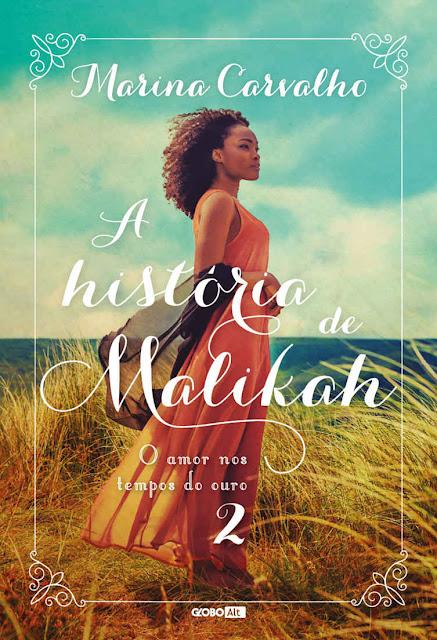 A história de Malikah O amor nos tempos do ouro 2 Marina Carvalho