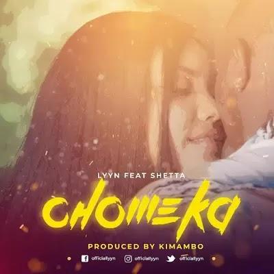 Download Audio | Lyyn ft Shetta - Chomeka