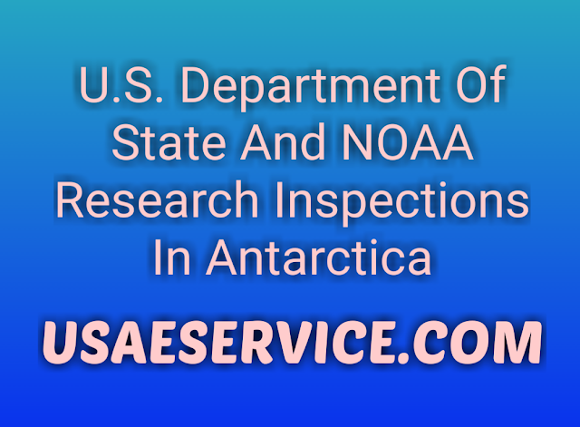 U.S. NOAA Research Inspections In Antarctica
