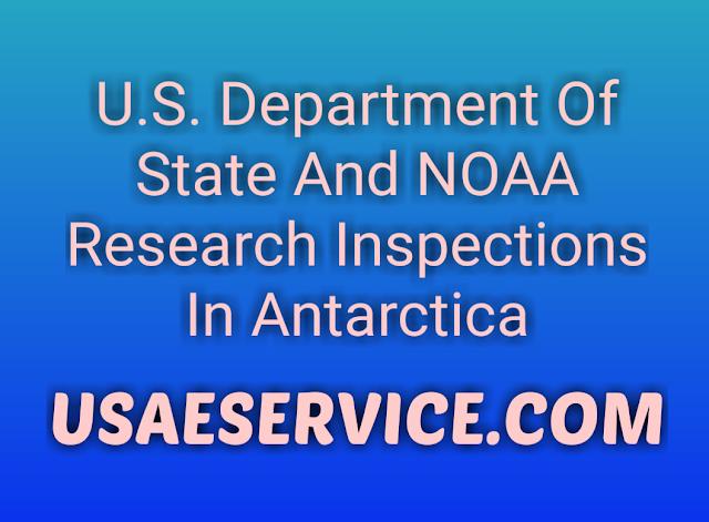 U.S. NOAA Research Inspections In Antarctica