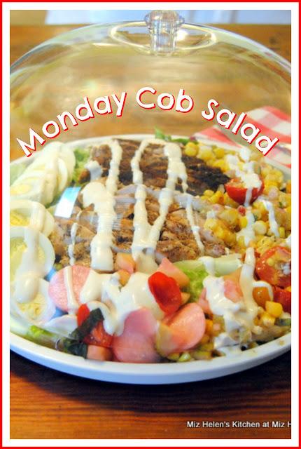 Monday Cob Salad at Miz Helen's Country Cottage