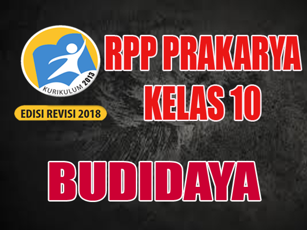 RPP PKWU Budidaya KELAS 10 K13 Revisi 2018