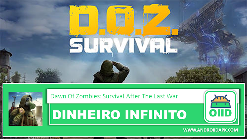 Dawn of Zombies: Survival after the Last War – APK MOD HACK – Dinheiro Infinito