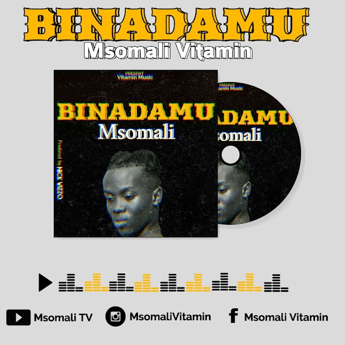 AUDIO | MSOMALI - BINADAMU | DOWNLOAD NOW