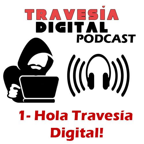 Primer episodio del podcast de Travesía Digital
