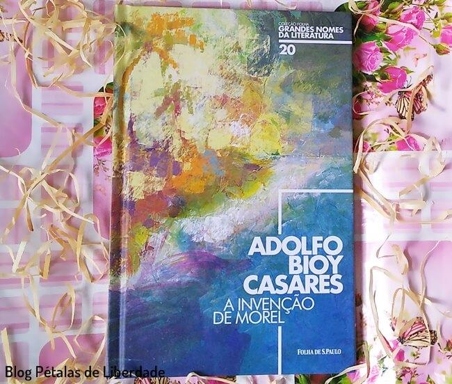 Resenha, livro, A-invencao-de-Morel, Adolfo-Bioy-Casares, capa, opiniao, colecao-folha, trecho, blog-literario, petalas-de-liberdade