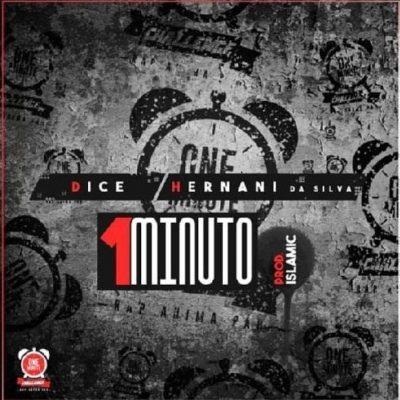 Dice & Hernâni - 1 Minuto (Prod. Islamic)