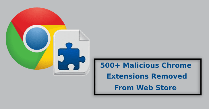 500+ Malicious Chrome Extensions Removed From the Official Chrome Web Store