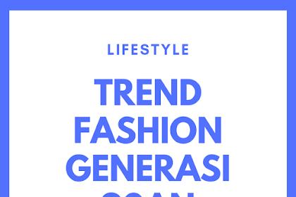 Jasa Artikel Lifestyle Langsung Jadi : Jual Artikel Keyword Trend Fashion Generasi 90an 500 Kata