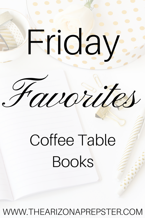 Friday Favorites: Coffee Table Books