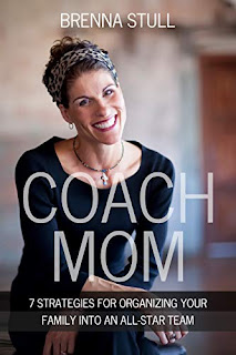Coach Mom: 7 Strategies for Organizing Your Family into an All-Star Team by Brenna Stull book promotion