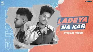 Ladeya Na Kar Lyrics Kamal Khan