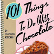 Saltbox House: 3 Featured Recipes from 101 Things to do with Chocolate and Our Mrs 101 autographed Cookbook Winners!