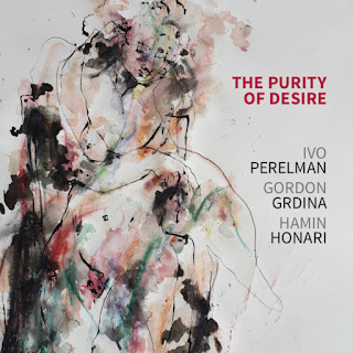 Ivo Perelman: The Purity of Desire