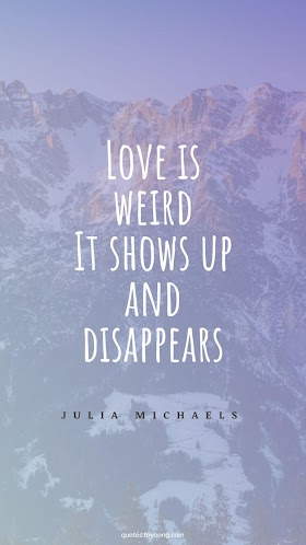 Pictures Quotes Julia Michaels - Love Is Weird | Mobile Wallpaper HD