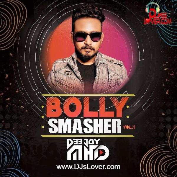 Bolly Smasher Vol 1 DJ MHD