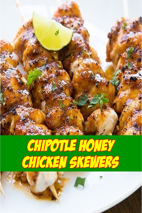 #Chipotle# Honey #Chicken #Skewers