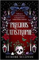 Cover of Precious Catastrophe by Deirdre Sullivan