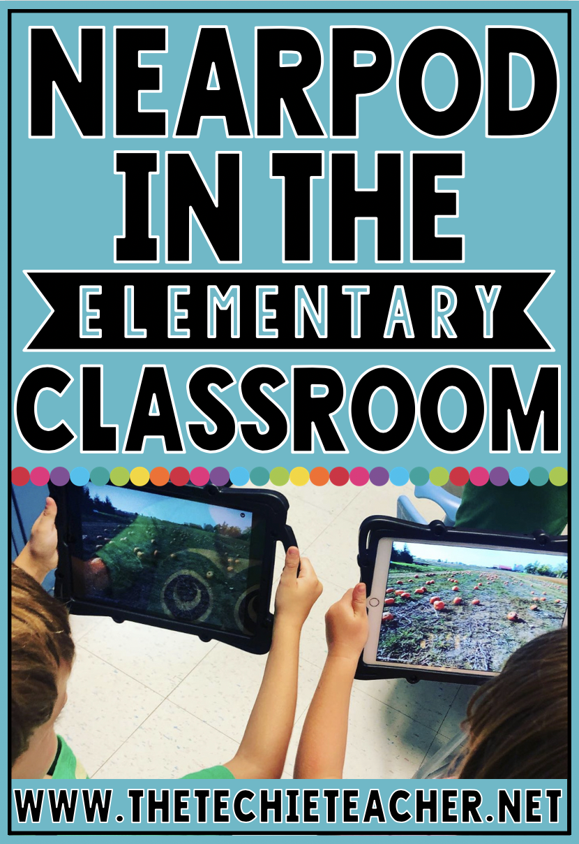 Using Nearpod in the Elementary Classroom: the who, what, when, where and why of using this digital tool that is both web-based and a app!