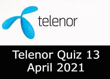 Telenor Quiz Today 13 April 2021   Telenor Quiz Answers Today 13 April