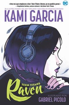 """Cómic reseña: """"Teen Titans: Raven"""" de Kami García y Gabriel Picolo"""