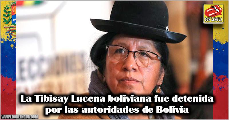 La Tibisay Lucena boliviana fue detenida por las autoridades de Bolivia