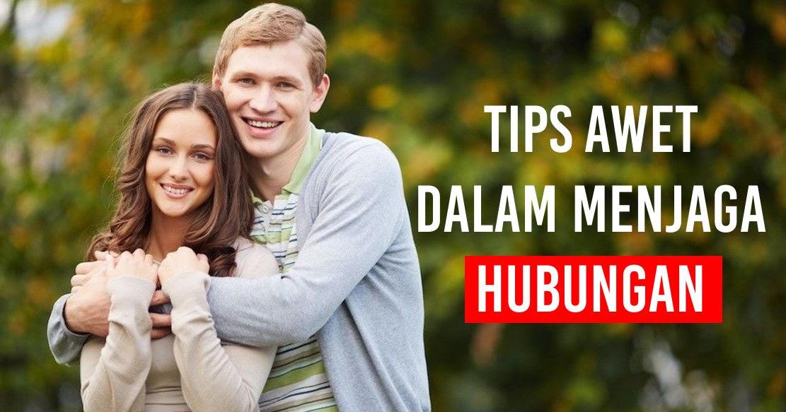 Tips Awet Dalam Menjaga Hubungan