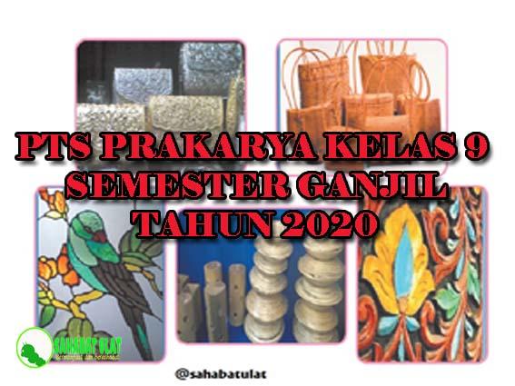 PTS Prakarya Kelas 9 Semester Ganjil