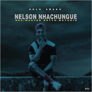Hulk Amado - Nelson Nhachungue