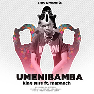 AUDIO | King Sure ft. Mapanch - Umenibamba | DOWNLOAD AUDIO