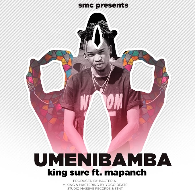 AUDIO | King Sure ft. Mapanch - Umenibamba | DOWNLOAD AUDIO