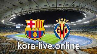 مباراة فياريال وبرشلونة بث مباشر بتاريخ 25-04-2021 الدوري الاسباني