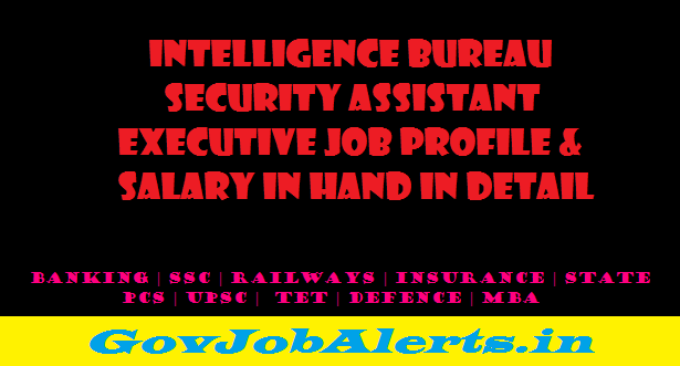 IB Security Assistant Executive Job Profile & Salary in Hand in Detail