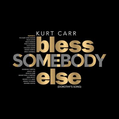 Kurt Carr – Bless Somebody Else