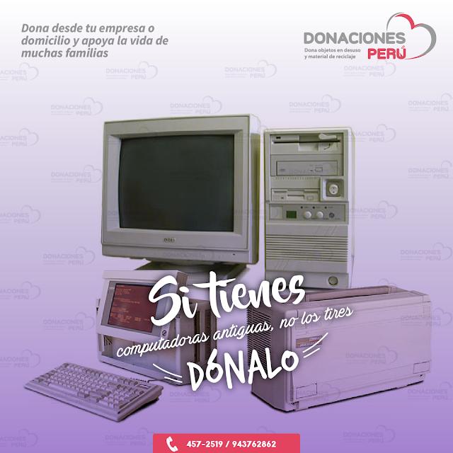 Dona computadoras - Dona computadoras antiguas - Dónalo - Donaciones Perú - Donar - Reciclar